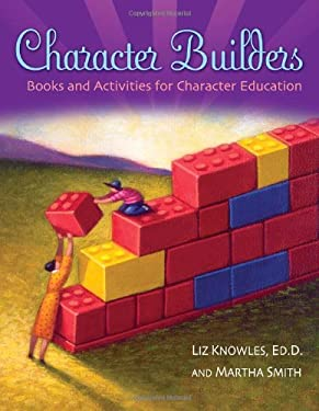 Character Builders: Books and Activities for Character Education 9781591583707