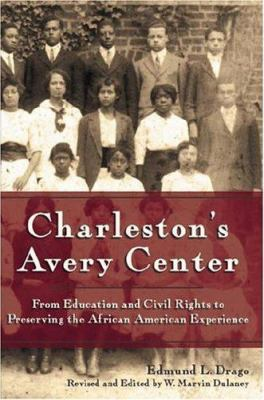 Charleston's Avery Center: From Education and Civil Rights to Preserving the African American Experience 9781596290686
