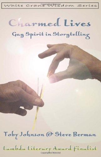 Charmed Lives: Gay Spirit in Storytelling 9781590210161