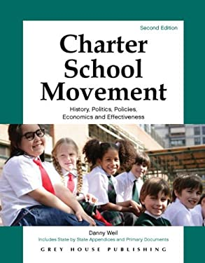 Charter School Movement: History, Politics, Policies, Economics and Effectiveness 9781592372898