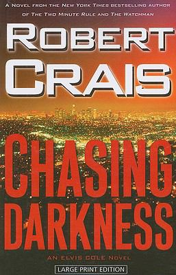 Chasing Darkness: An Elvis Cole Novel 9781594132995