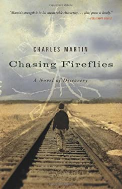 Chasing Fireflies: A Novel of Discovery 9781595543257