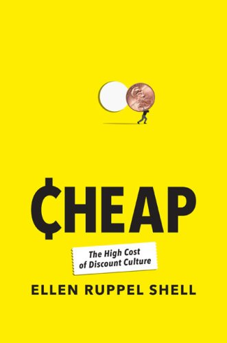Cheap: The High Cost of Discount Culture 9781594202155