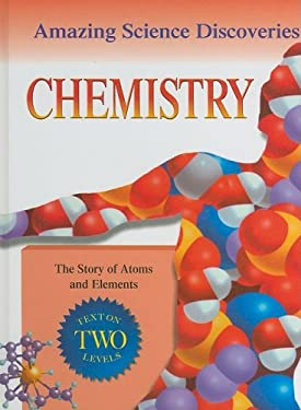 Chemistry: The Story of Atoms and Elements 9781596042018