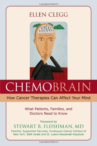 Chemobrain: How Cancer Therapies Can Affect Your Mind 9781591026693
