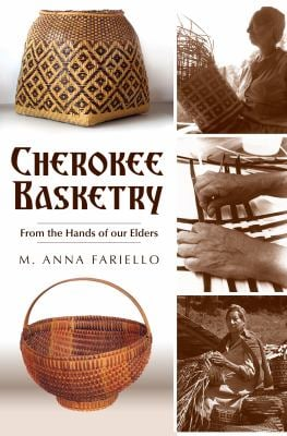 Cherokee Basketry: From the Hands of Our Elders 9781596297210