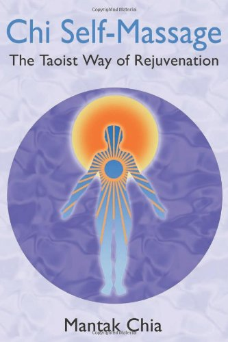 Chi Self-Massage: The Taoist Way of Rejuvenation 9781594771101