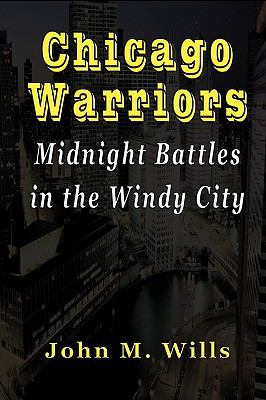 Chicago Warriors Midnight Battles in the Windy City 9781590958438