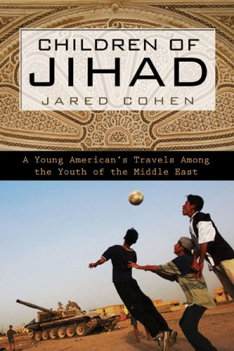 Children of Jihad: A Young American's Travels Among the Youth of the Middle East 9781592403240