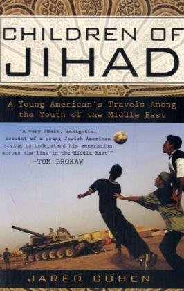 Children of Jihad: A Young American's Travels Among the Youth of the Middle East 9781592403998