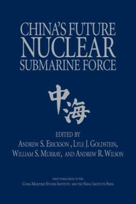 China's Future Nuclear Submarine Force 9781591143260