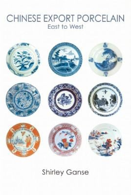 Chinese Export Porcelain: East to West 9781592650804