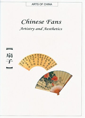 Chinese Fans: Artistry and Aesthetics 9781592650200