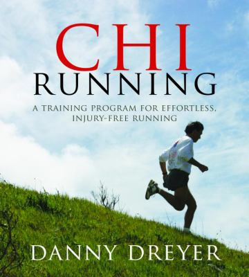 Chirunning: A Training Program for Effortless, Injury-Free Running 9781591796534