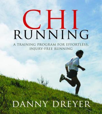 Chirunning: A Training Program for Effortless, Injury-Free Running