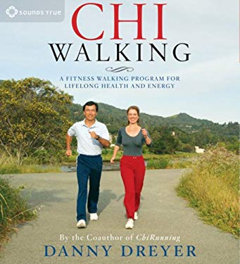 ChiWalking: A Fitness Walking Program for Lifelong Health and Energy 9781591799221