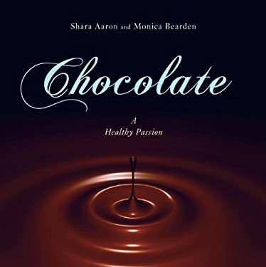 Chocolate: A Healthy Passion 9781591026532