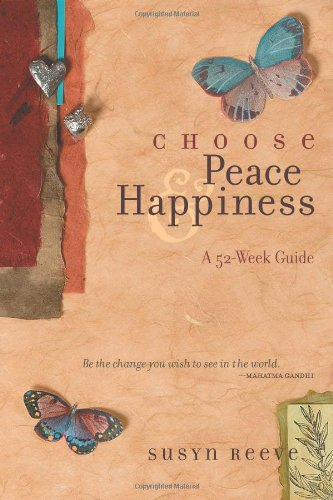 Choose Peace & Happiness: A 52-Week Guide 9781590030592