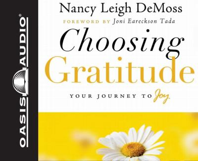 Choosing Gratitude: Your Journey to Joy 9781598596373