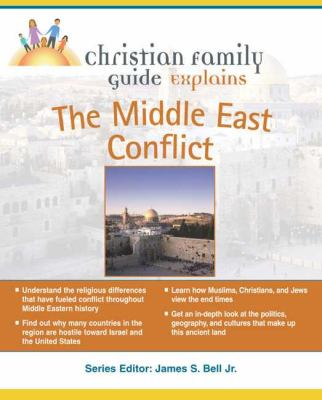 Christian Family Guide Explains the Middle East Conflict 9781592570904