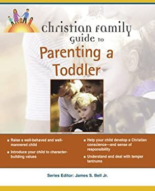 Christian Family Guide to Parenting a Toddler 9781592570492