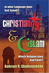 Christianity & Islam: In What Language Does God Speak? Which Religion Does God Prefer?