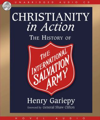 Christianity in Action: The International History of the Salvation Army 9781596447554