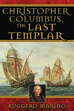 Christopher Columbus, the Last Templar 9781594771903