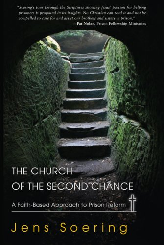 Church of the Second Chance: A Faith-Based Approach to Prison Reform 9781590561126