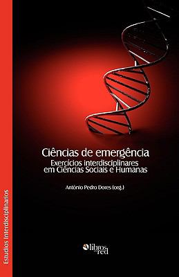 Ciencias de Emergencia. Exercicios Interdisciplinares Em Ciencias Sociais E Humanas 9781597543897
