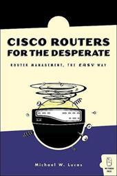 Cisco Routers for the Desperate: Router Management, the Easy