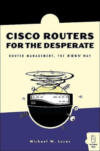 Cisco Routers for the Desperate: Router Management, the Easy Way 9781593270490