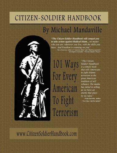 Citizen-Soldier Handbook: 101 Ways Every American Can Fight Terrorism 9781598586718