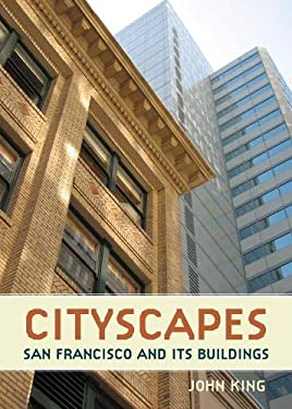 Cityscapes: San Francisco and Its Buildings 9781597141543