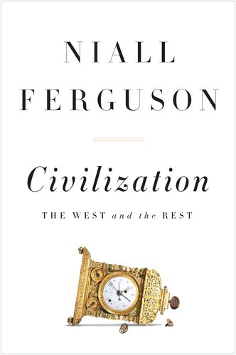 Civilization: The West and the Rest 9781594203053