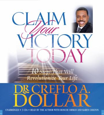 Claim Your Victory Today: 10 Steps That Will Revolutionize Your Life 9781594835971