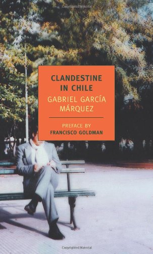 Clandestine in Chile: The Adventures of Miguel Littin 9781590173404
