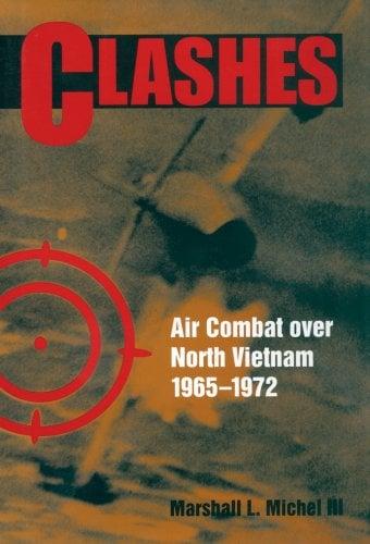 Clashes: Air Combat Over North Vietnam, 1965-1972