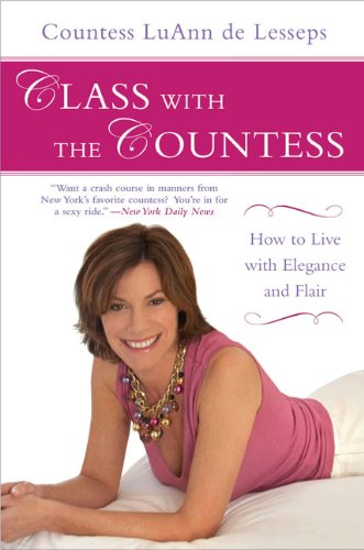 Class with the Countess: How to Live with Elegance and Flair 9781592405206