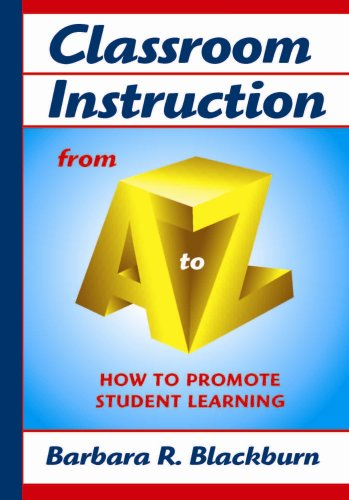 Classroom Instruction from A to Z: How to Promote Student Learning 9781596670389