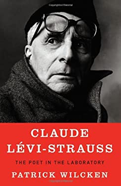 Claude Levi-Strauss: The Poet in the Laboratory 9781594202735