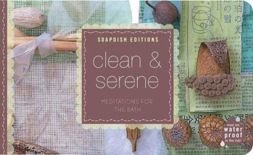Clean & Serene: Meditations for the Bath 9781595910202