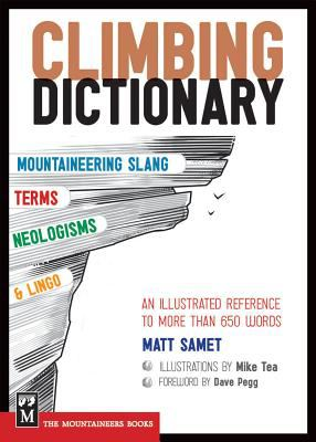 Climbing Dictionary: Mountaineering Slang, Terms, Neologisms and Lingo 9781594855023