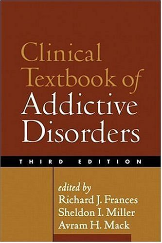 Clinical Textbook of Addictive Disorders, Third Edition 9781593851743