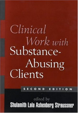 Clinical Work with Substance-Abusing Clients 9781593852894