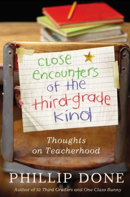 Close Encounters of the Third-Grade Kind: Thoughts on Teacherhood 9781599951485
