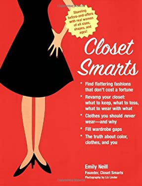 Closet Smarts: Flatter Your Figure with the Clothes You Already Have 9781592331895
