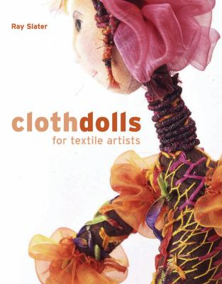 Cloth Dolls for Textile Artists 9781596680876