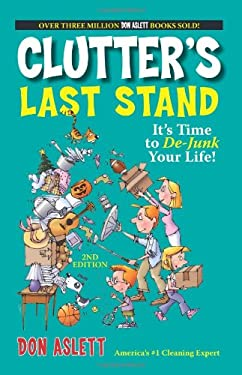 Clutter's Last Stand, 2nd Edition: It's Time to de-Junk Your Life! 9781593373290
