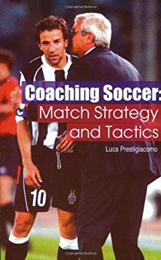 Coaching Soccer: Match Strategy and Tactics 9781591640554